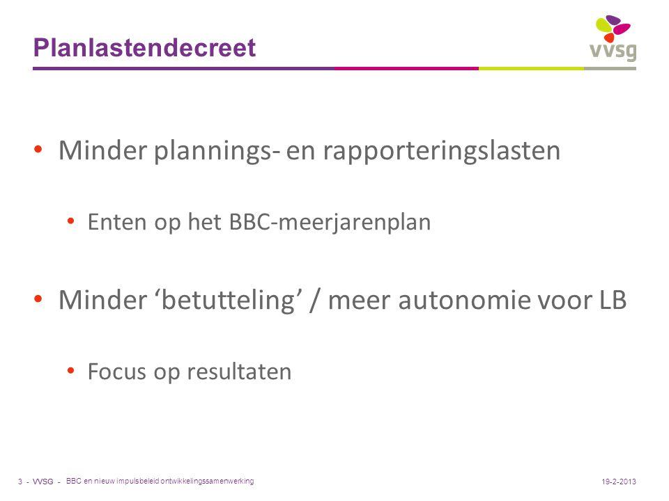 VVSG - Planlastendecreet BBC en nieuw impulsbeleid ontwikkelingssamenwerking 3 -19-2-2013 Minder plannings- en rapporteringslasten Enten op het BBC-me