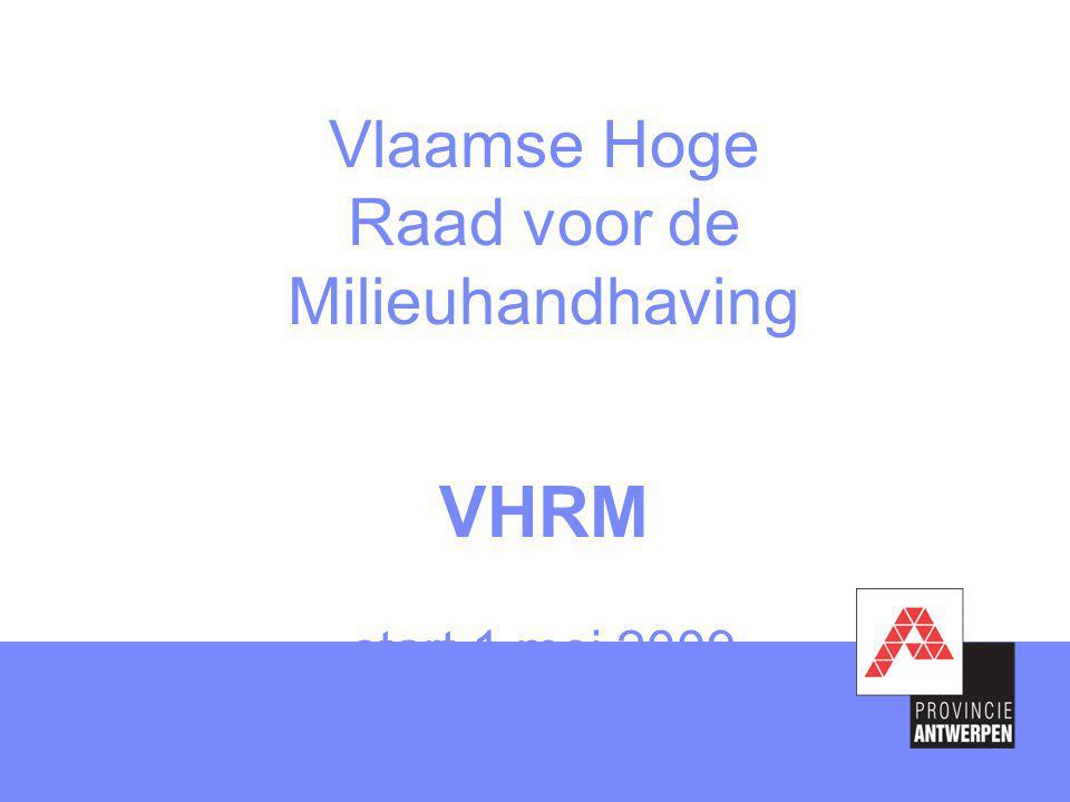 Vlaamse Hoge Raad voor de Milieuhandhaving VHRM start 1 mei 2009
