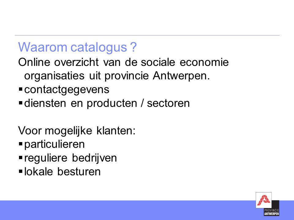 Waarom catalogus .Online overzicht van de sociale economie organisaties uit provincie Antwerpen.