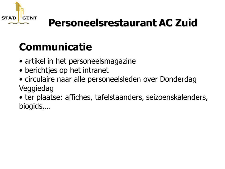 Personeelsrestaurant AC Zuid Personeelsrestaurant AC Zuid Communicatie artikel in het personeelsmagazine berichtjes op het intranet circulaire naar al