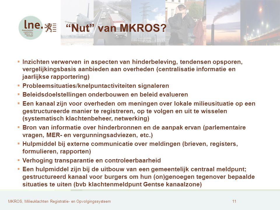 MKROS, Milieuklachten Registratie- en Opvolgingssysteem12 SWOT analyse MKROS Sterkten internettoepassing gemakkelijk in gebruik (o.a.