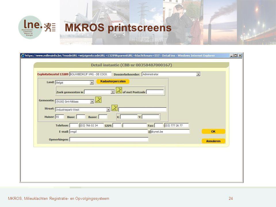 MKROS, Milieuklachten Registratie- en Opvolgingssysteem25 MKROS printscreens Bijlage bij PV