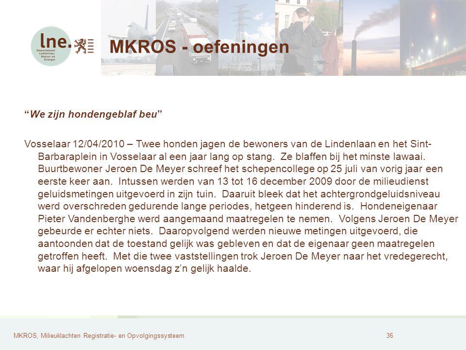 MKROS, Milieuklachten Registratie- en Opvolgingssysteem37 MKROS - oefeningen Lameur oorzaak van geurhinder Ieper 18/02/2010 - De geurhinder die al een tijdje de de woonkern van Boezinge hindert, is afkomstig van de firma Lameur.