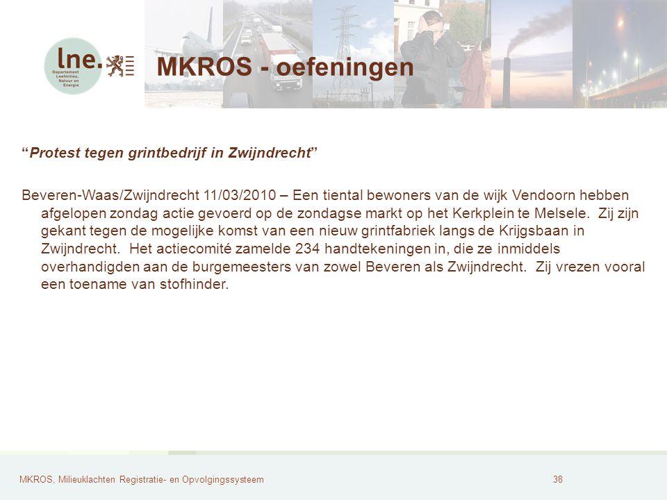 MKROS, Milieuklachten Registratie- en Opvolgingssysteem39 MKROS - oefeningen Rottende bloemkoolgeur in Bunsbeek Glabbeek 24/08/2009 – Sinds enkele dagen stinkt het in Bunsbeek.