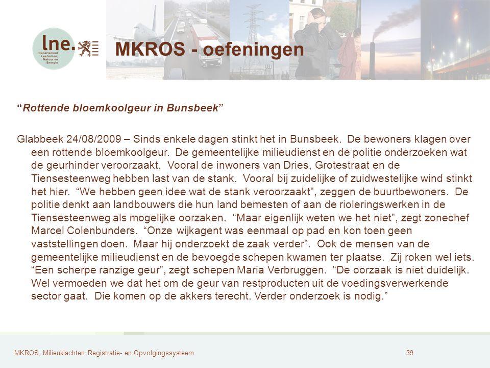 MKROS, Milieuklachten Registratie- en Opvolgingssysteem40 MKROS - oefeningen Buurt af van geuroverlast Meeuwen-Gruitrode 17/06/2010 - Houtverwerkend bedrijf I.D.M.