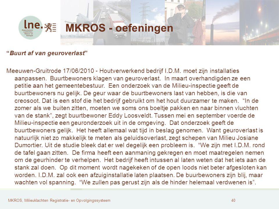 """MKROS, Milieuklachten Registratie- en Opvolgingssysteem40 MKROS - oefeningen """"Buurt af van geuroverlast"""" Meeuwen-Gruitrode 17/06/2010 - Houtverwerkend"""