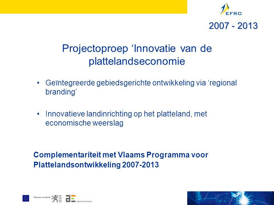 Projectoproep 'Innovatie van de plattelandseconomie Geïntegreerde gebiedsgerichte ontwikkeling via 'regional branding' Innovatieve landinrichting op h