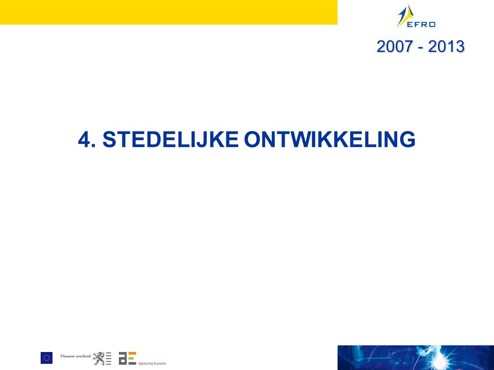4. STEDELIJKE ONTWIKKELING 2007 - 2013
