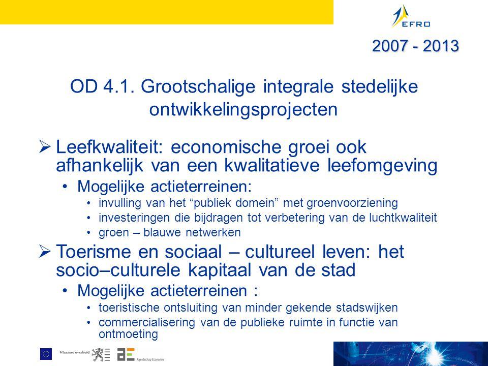 OD 4.1. Grootschalige integrale stedelijke ontwikkelingsprojecten  Leefkwaliteit: economische groei ook afhankelijk van een kwalitatieve leefomgeving