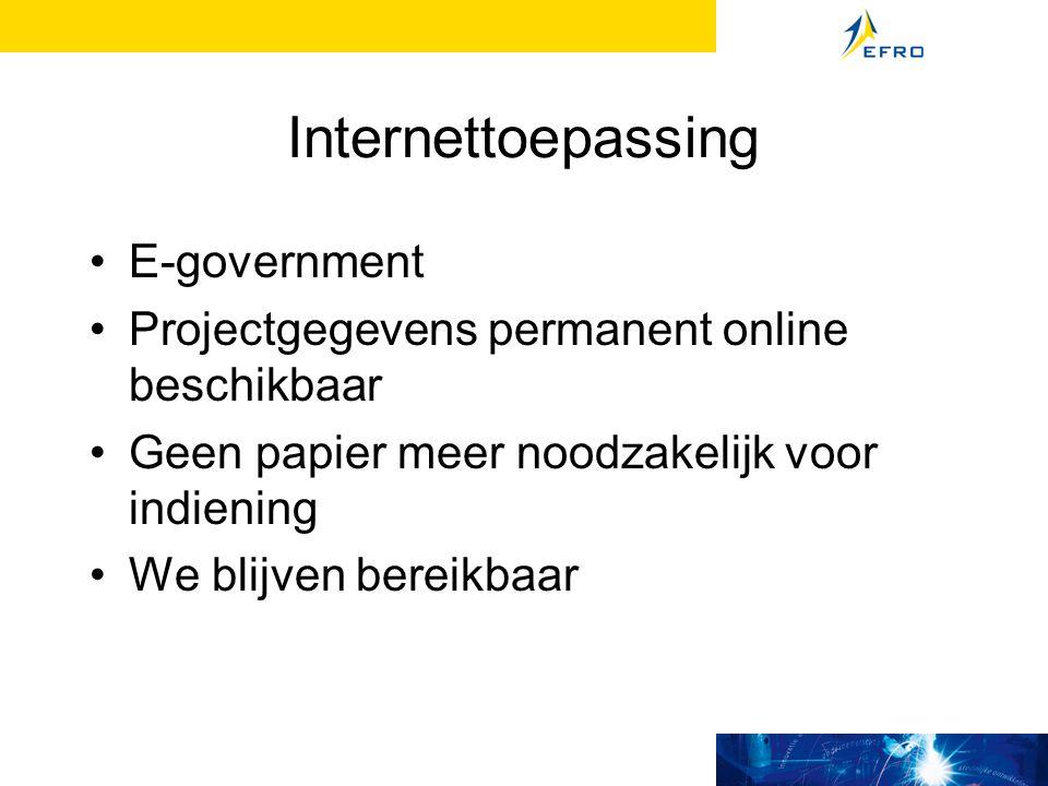 Internettoepassing E-government Projectgegevens permanent online beschikbaar Geen papier meer noodzakelijk voor indiening We blijven bereikbaar