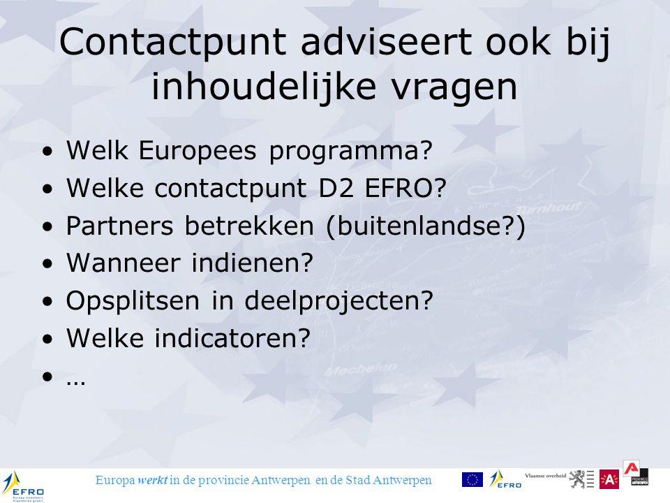 Europa werkt in de provincie Antwerpen en de Stad Antwerpen Contactpunt adviseert ook bij inhoudelijke vragen Welk Europees programma? Welke contactpu