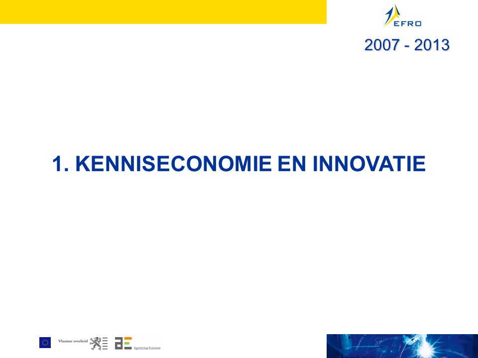 1. KENNISECONOMIE EN INNOVATIE 2007 - 2013