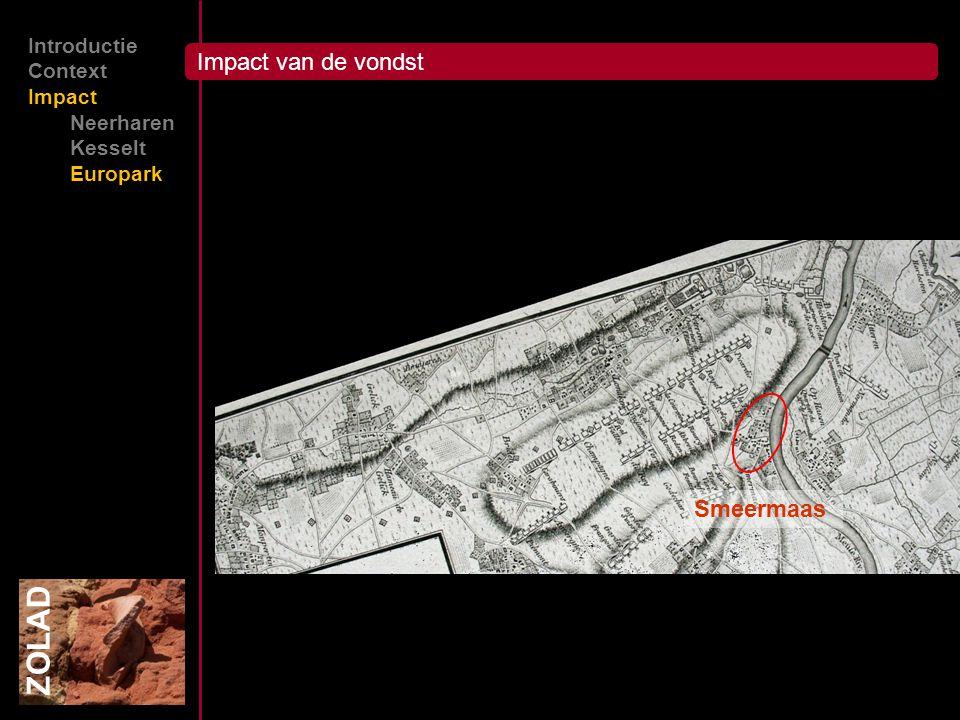 Smeermaas ZOLAD Introductie Context Impact Neerharen Kesselt Europark Impact van de vondst