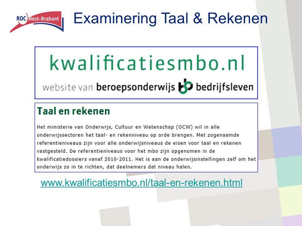 Examinering Taal & Rekenen www.kwalificatiesmbo.nl/taal-en-rekenen.html