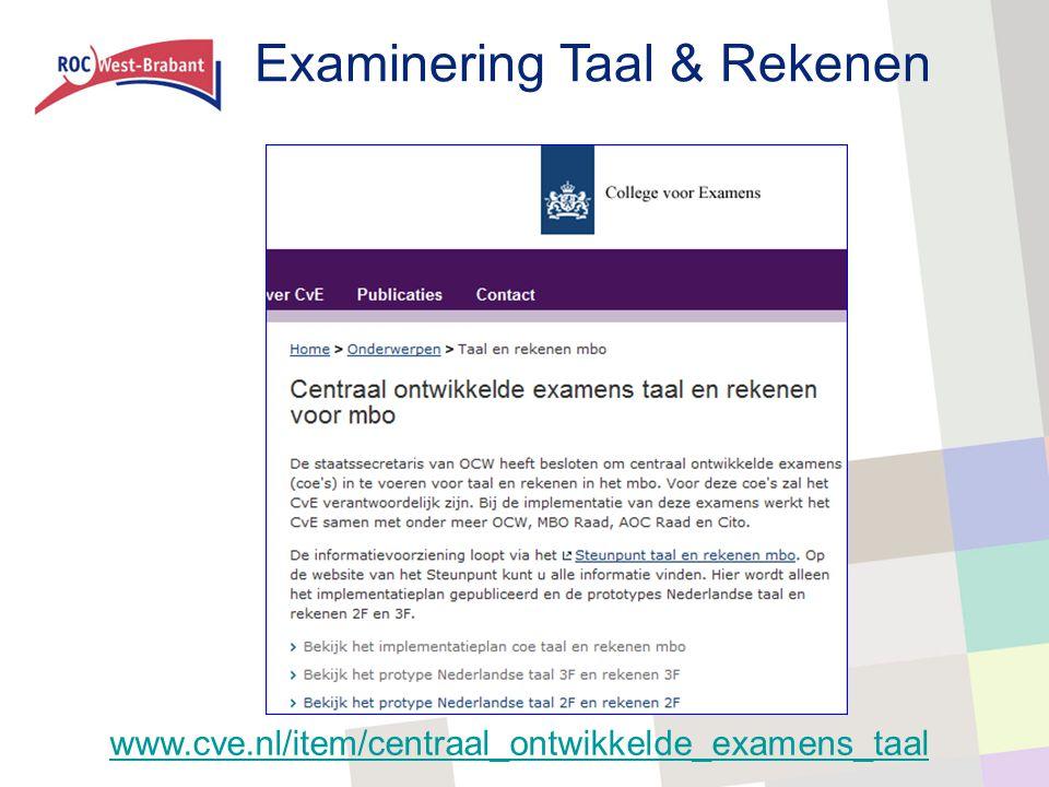 Examinering Taal & Rekenen www.cve.nl/item/centraal_ontwikkelde_examens_taal