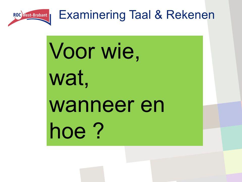 Examinering Taal & Rekenen WIE .Voor iedereen die gestart is met een MBO-opleiding m.i.v.