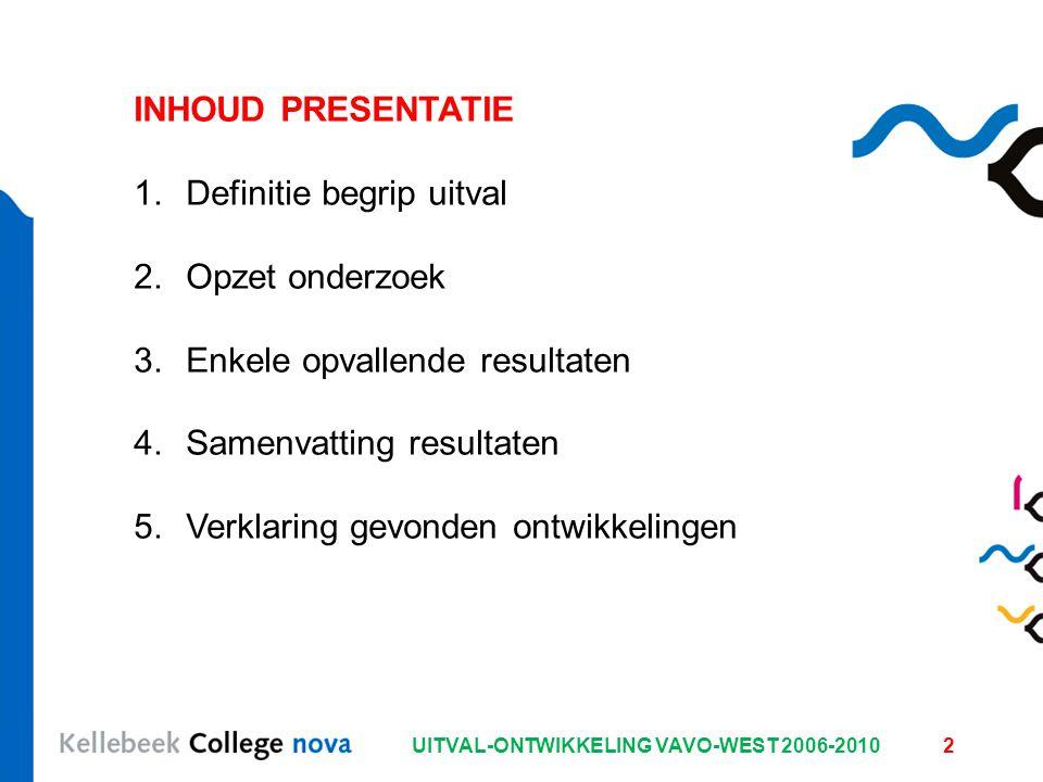 2 INHOUD PRESENTATIE 1.Definitie begrip uitval 2.Opzet onderzoek 3.Enkele opvallende resultaten 4.Samenvatting resultaten 5.Verklaring gevonden ontwikkelingen UITVAL-ONTWIKKELING VAVO-WEST 2006-2010