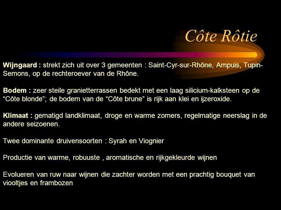 Côte Rôtie Wijngaard : strekt zich uit over 3 gemeenten : Saint-Cyr-sur-Rhône, Ampuis, Tupin- Semons, op de rechteroever van de Rhône. Bodem : zeer st