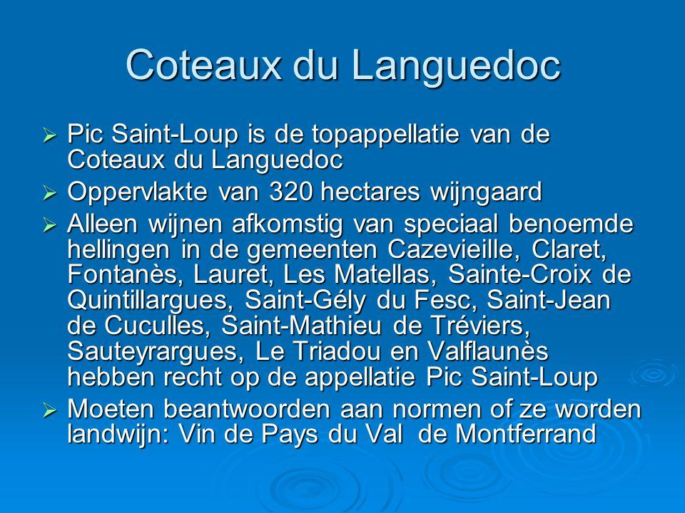Coteaux du Languedoc  Pic Saint-Loup is de topappellatie van de Coteaux du Languedoc  Oppervlakte van 320 hectares wijngaard  Alleen wijnen afkomstig van speciaal benoemde hellingen in de gemeenten Cazevieille, Claret, Fontanès, Lauret, Les Matellas, Sainte-Croix de Quintillargues, Saint-Gély du Fesc, Saint-Jean de Cuculles, Saint-Mathieu de Tréviers, Sauteyrargues, Le Triadou en Valflaunès hebben recht op de appellatie Pic Saint-Loup  Moeten beantwoorden aan normen of ze worden landwijn: Vin de Pays du Val de Montferrand