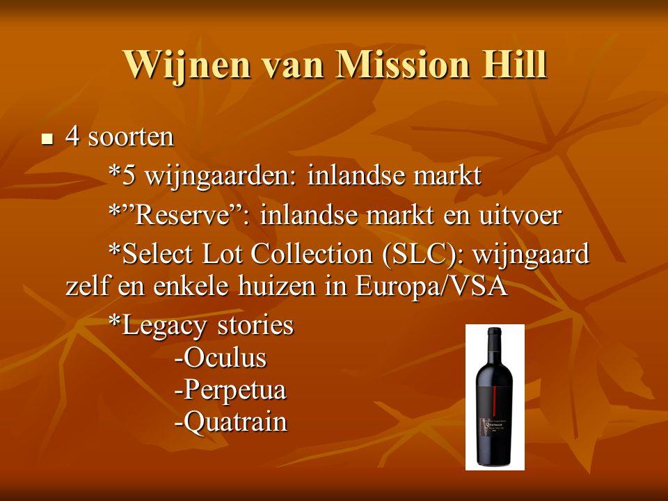 """Wijnen van Mission Hill 4 soorten 4 soorten *5 wijngaarden: inlandse markt *""""Reserve"""": inlandse markt en uitvoer *Select Lot Collection (SLC): wijngaa"""