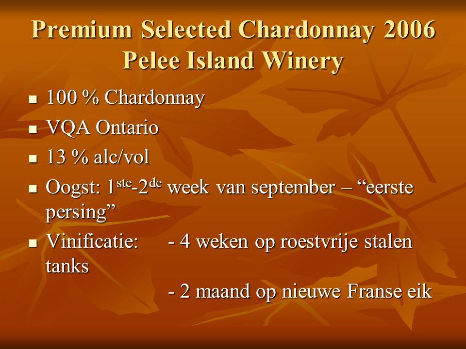 Premium Selected Chardonnay 2006 Pelee Island Winery 100 % Chardonnay 100 % Chardonnay VQA Ontario VQA Ontario 13 % alc/vol 13 % alc/vol Oogst: 1 ste