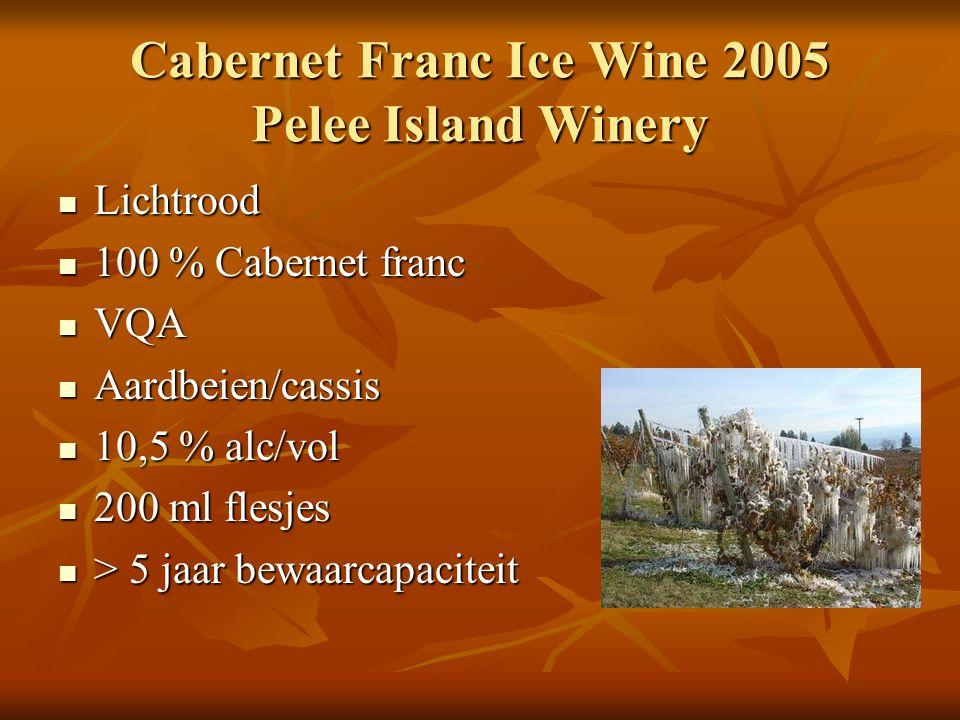 Cabernet Franc Ice Wine 2005 Pelee Island Winery Lichtrood Lichtrood 100 % Cabernet franc 100 % Cabernet franc VQA VQA Aardbeien/cassis Aardbeien/cassis 10,5 % alc/vol 10,5 % alc/vol 200 ml flesjes 200 ml flesjes > 5 jaar bewaarcapaciteit > 5 jaar bewaarcapaciteit