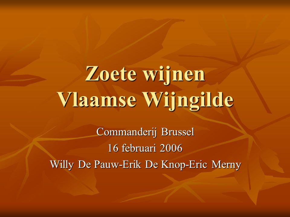 Zoete wijnen Vlaamse Wijngilde Commanderij Brussel 16 februari 2006 Willy De Pauw-Erik De Knop-Eric Merny