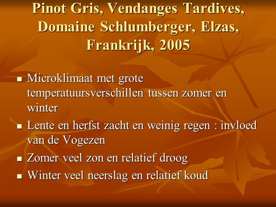 Pinot Gris, Vendanges Tardives, Domaine Schlumberger, Elzas, Frankrijk, 2005 Microklimaat met grote temperatuursverschillen tussen zomer en winter Mic