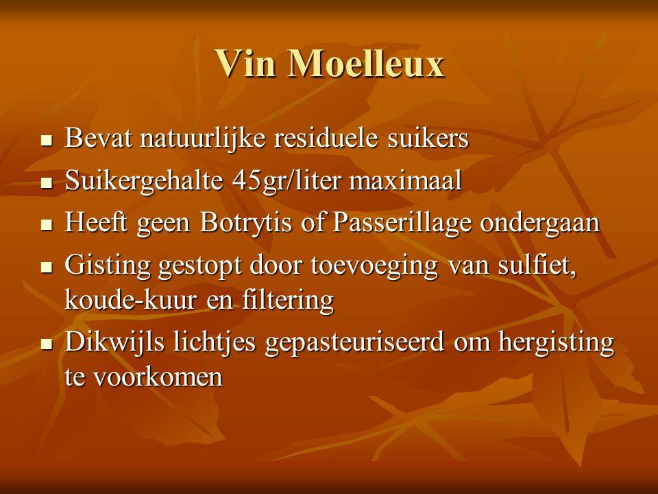 Vin Moelleux Bevat natuurlijke residuele suikers Bevat natuurlijke residuele suikers Suikergehalte 45gr/liter maximaal Suikergehalte 45gr/liter maxima