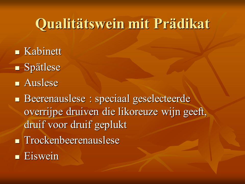 Qualitätswein mit Prädikat Kabinett Kabinett Spätlese Spätlese Auslese Auslese Beerenauslese : speciaal geselecteerde overrijpe druiven die likoreuze