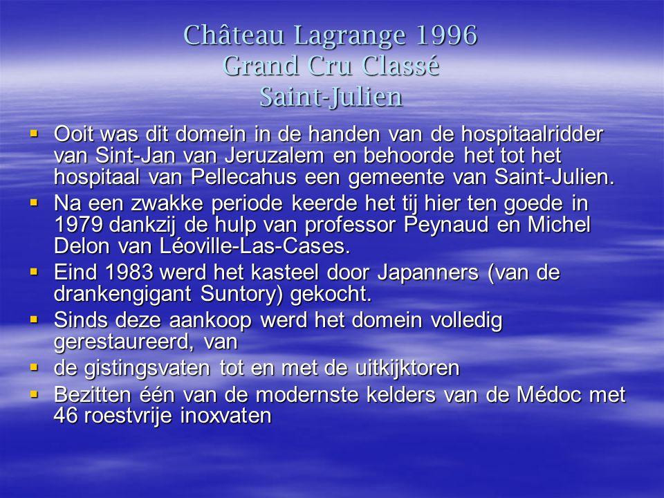 Château Lagrange 1996 Grand Cru Classé Saint-Julien  Ooit was dit domein in de handen van de hospitaalridder van Sint-Jan van Jeruzalem en behoorde het tot het hospitaal van Pellecahus een gemeente van Saint-Julien.
