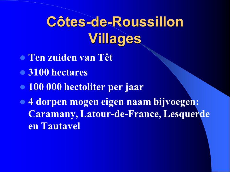 Côtes-de-Roussillon Villages Ten zuiden van Têt 3100 hectares 100 000 hectoliter per jaar 4 dorpen mogen eigen naam bijvoegen: Caramany, Latour-de-Fra