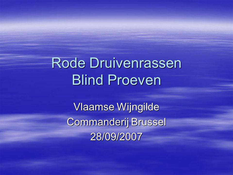 Rode Druivenrassen Blind Proeven Vlaamse Wijngilde Commanderij Brussel 28/09/2007