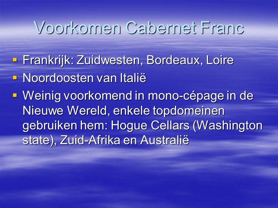 Voorkomen Cabernet Franc  Frankrijk: Zuidwesten, Bordeaux, Loire  Noordoosten van Italië  Weinig voorkomend in mono-cépage in de Nieuwe Wereld, enkele topdomeinen gebruiken hem: Hogue Cellars (Washington state), Zuid-Afrika en Australië