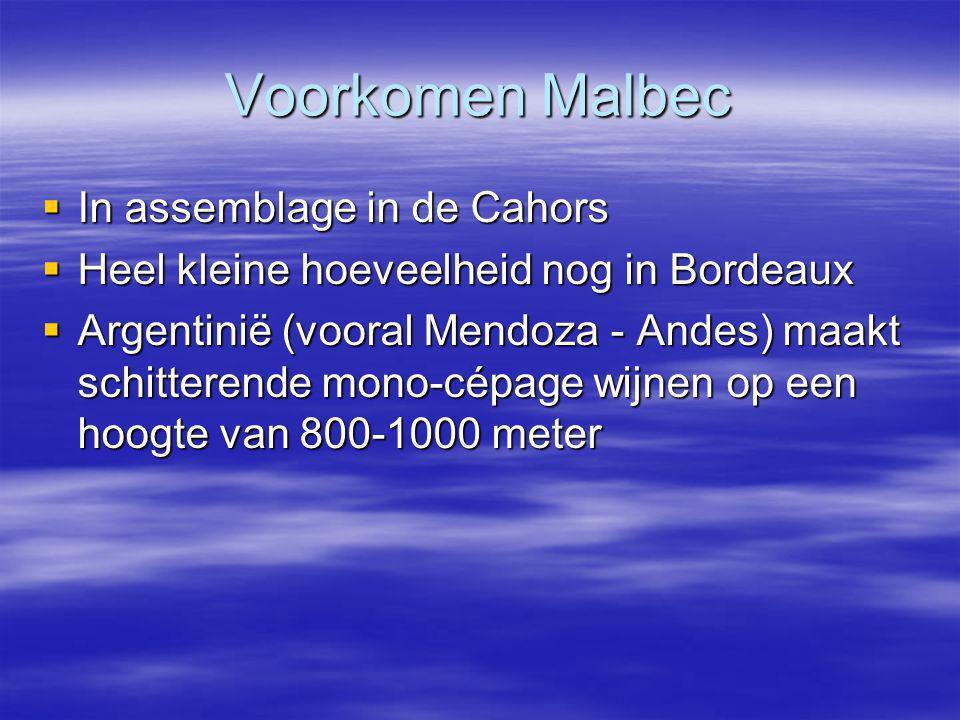 Voorkomen Malbec  In assemblage in de Cahors  Heel kleine hoeveelheid nog in Bordeaux  Argentinië (vooral Mendoza - Andes) maakt schitterende mono-cépage wijnen op een hoogte van 800-1000 meter