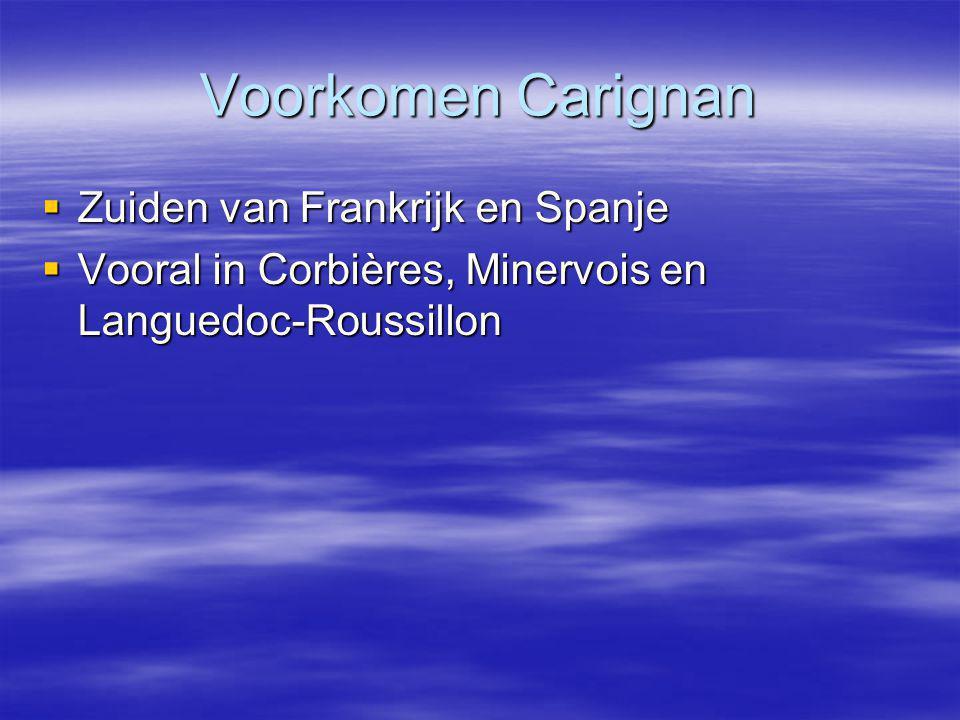 Voorkomen Carignan  Zuiden van Frankrijk en Spanje  Vooral in Corbières, Minervois en Languedoc-Roussillon