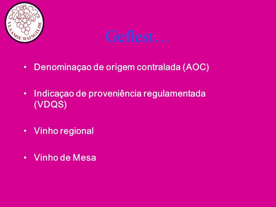 Geflest… Denominaçao de origem contralada (AOC) Indicaçao de proveniência regulamentada (VDQS) Vinho regional Vinho de Mesa