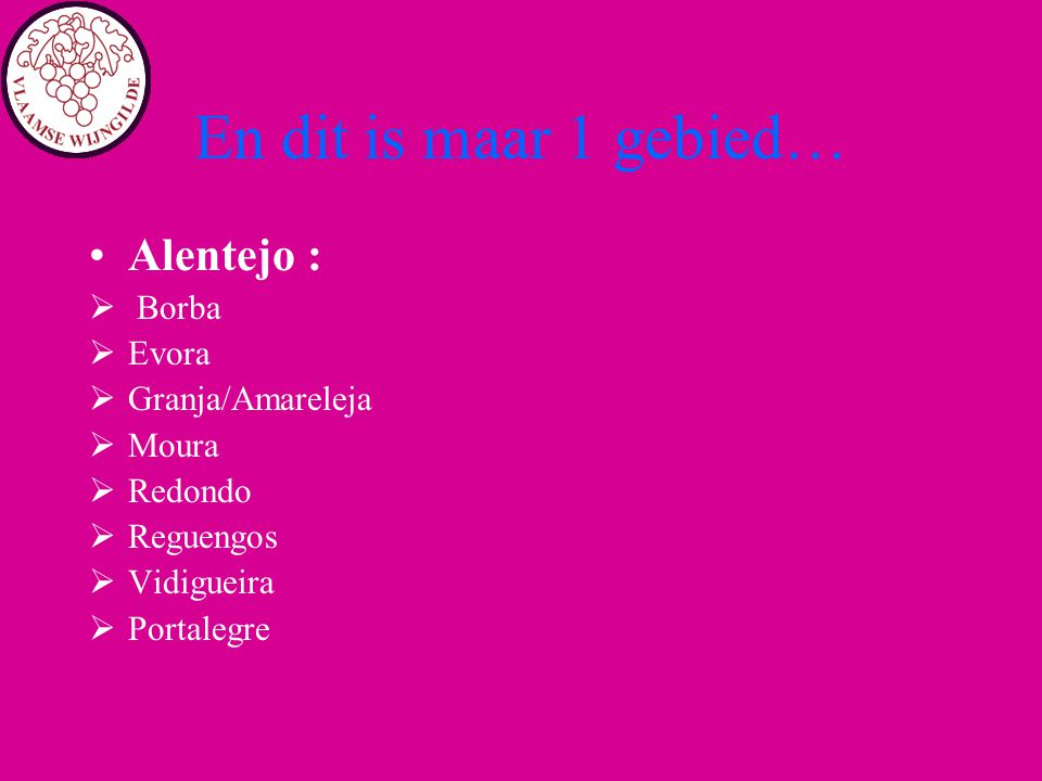 Beira - Bairrada Barro = klei (met leisteen) Baga (rijp?) Maria Gomes Min 50% Baga : massa's phenolen, harde tannines, doorgaans +5 jaar nodig.