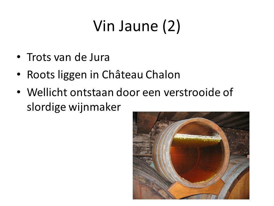 Vin Jaune (2) Trots van de Jura Roots liggen in Château Chalon Wellicht ontstaan door een verstrooide of slordige wijnmaker