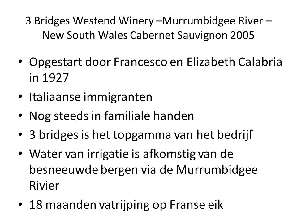 3 Bridges Westend Winery –Murrumbidgee River – New South Wales Cabernet Sauvignon 2005 Opgestart door Francesco en Elizabeth Calabria in 1927 Italiaan
