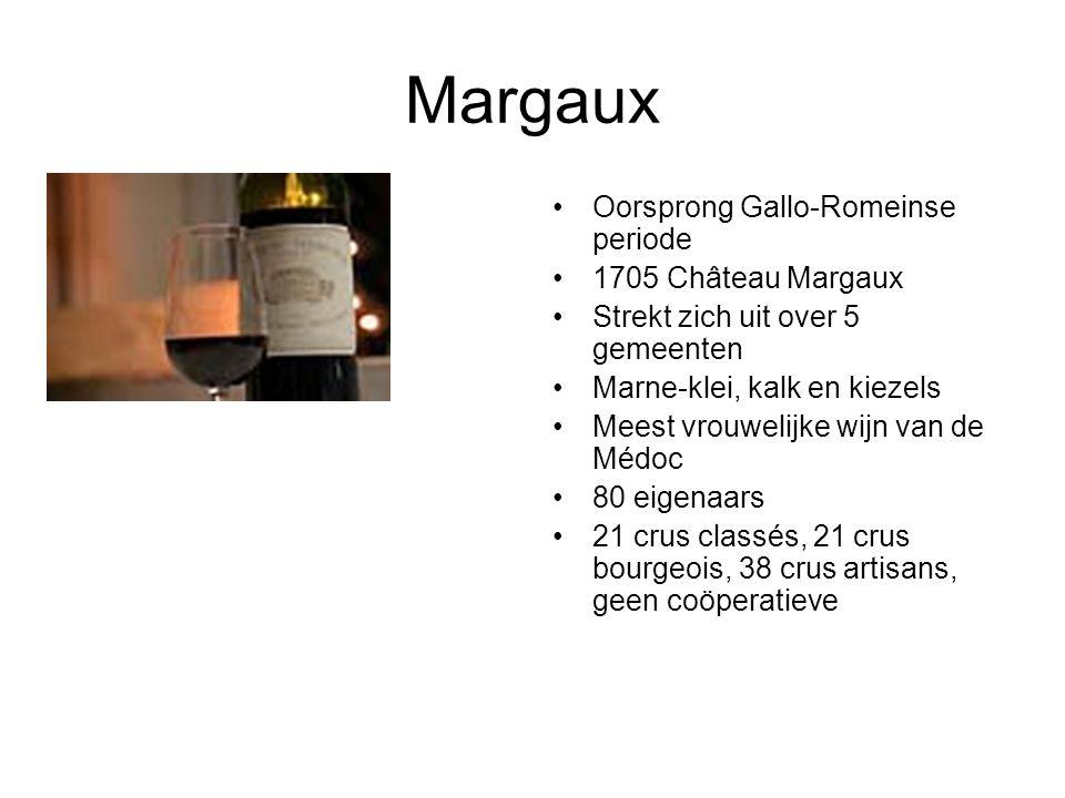 Margaux Oorsprong Gallo-Romeinse periode 1705 Château Margaux Strekt zich uit over 5 gemeenten Marne-klei, kalk en kiezels Meest vrouwelijke wijn van de Médoc 80 eigenaars 21 crus classés, 21 crus bourgeois, 38 crus artisans, geen coöperatieve