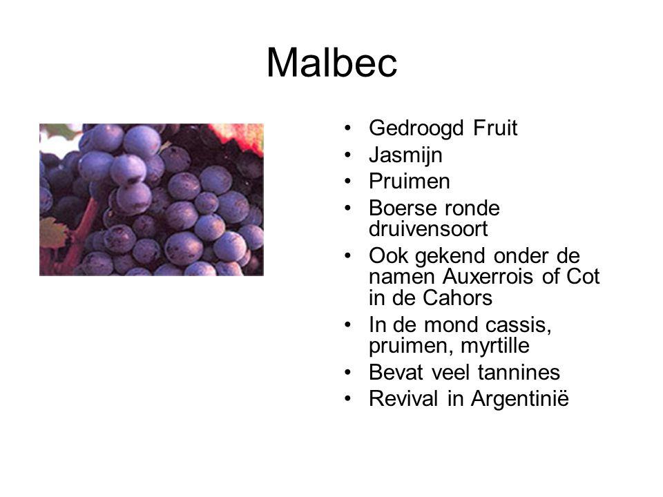 Malbec Gedroogd Fruit Jasmijn Pruimen Boerse ronde druivensoort Ook gekend onder de namen Auxerrois of Cot in de Cahors In de mond cassis, pruimen, myrtille Bevat veel tannines Revival in Argentinië