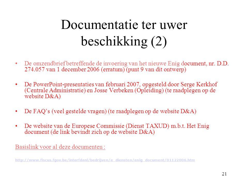 21 Documentatie ter uwer beschikking (2) De omzendbrief betreffende de invoering van het nieuwe Enig document, nr. D.D. 274.057 van 1 december 2006 (e