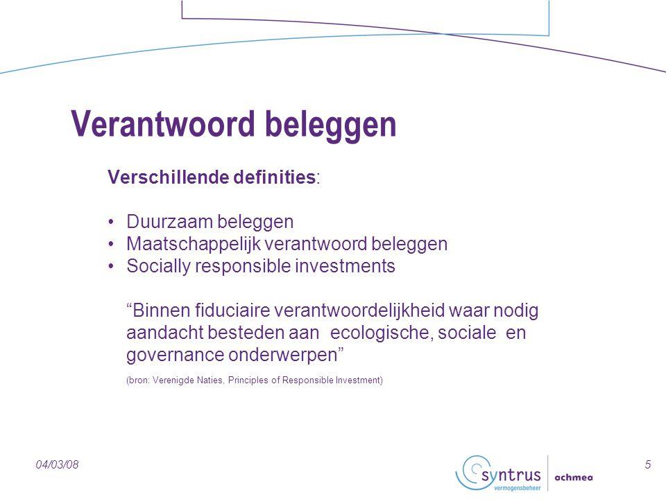 "504/03/08 Verantwoord beleggen Verschillende definities: Duurzaam beleggen Maatschappelijk verantwoord beleggen Socially responsible investments ""Binn"