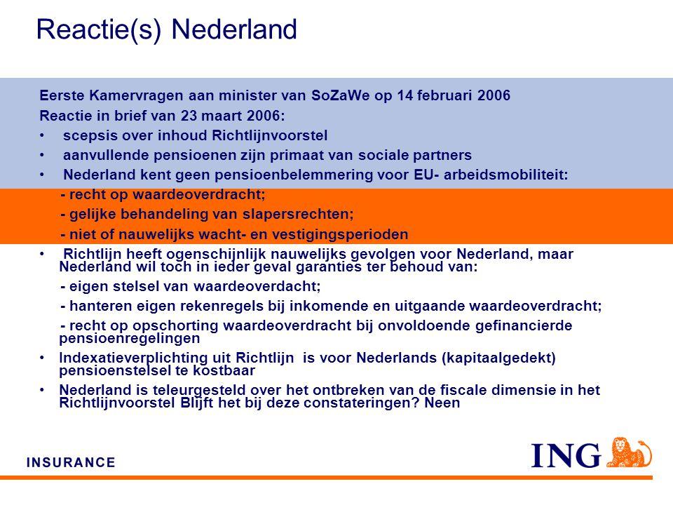 Do not put content on the brand signature area Reactie(s) Nederland Eerste Kamervragen aan minister van SoZaWe op 14 februari 2006 Reactie in brief van 23 maart 2006: scepsis over inhoud Richtlijnvoorstel aanvullende pensioenen zijn primaat van sociale partners Nederland kent geen pensioenbelemmering voor EU- arbeidsmobiliteit: - recht op waardeoverdracht; - gelijke behandeling van slapersrechten; - niet of nauwelijks wacht- en vestigingsperioden Richtlijn heeft ogenschijnlijk nauwelijks gevolgen voor Nederland, maar Nederland wil toch in ieder geval garanties ter behoud van: - eigen stelsel van waardeoverdacht; - hanteren eigen rekenregels bij inkomende en uitgaande waardeoverdracht; - recht op opschorting waardeoverdracht bij onvoldoende gefinancierde pensioenregelingen Indexatieverplichting uit Richtlijn is voor Nederlands (kapitaalgedekt) pensioenstelsel te kostbaar Nederland is teleurgesteld over het ontbreken van de fiscale dimensie in het Richtlijnvoorstel Blijft het bij deze constateringen.