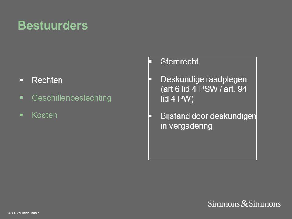 16 / LiveLink number Bestuurders  Stemrecht  Deskundige raadplegen (art 6 lid 4 PSW / art.