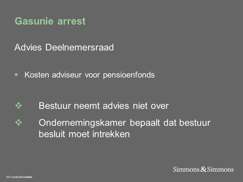 23 / LiveLink number Gasunie arrest Advies Deelnemersraad  Kosten adviseur voor pensioenfonds  Bestuur neemt advies niet over  Ondernemingskamer be