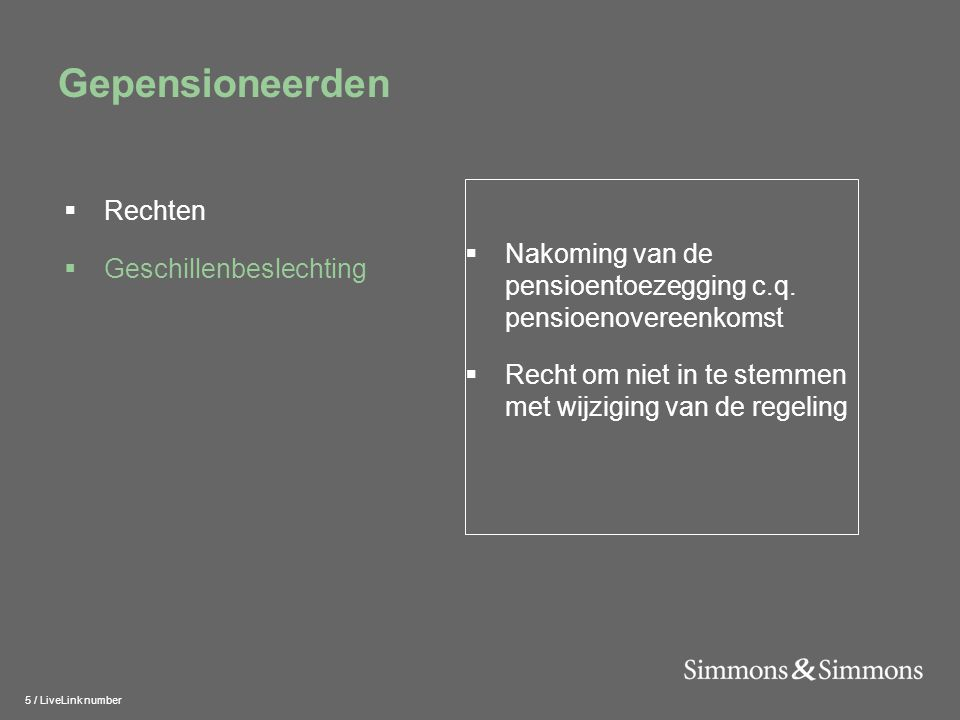 5 / LiveLink number Gepensioneerden  Nakoming van de pensioentoezegging c.q.