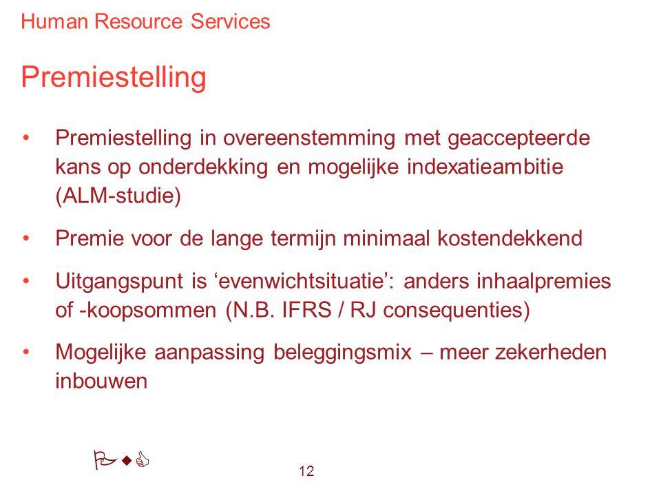 Human Resource Services PwC Premiestelling Premiestelling in overeenstemming met geaccepteerde kans op onderdekking en mogelijke indexatieambitie (ALM