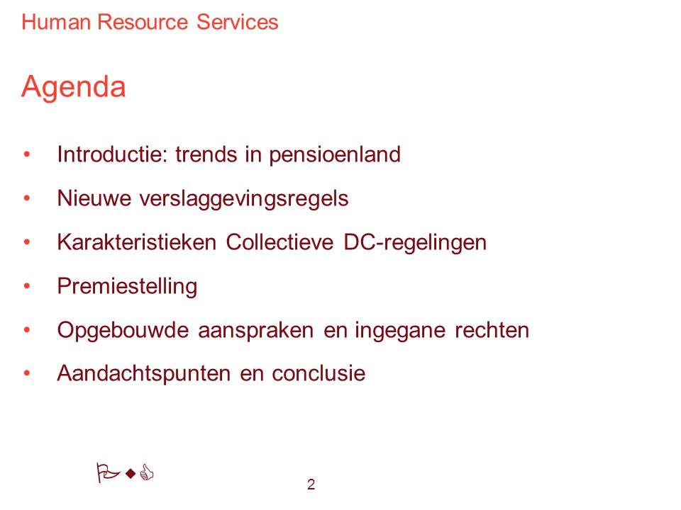 Human Resource Services PwC Agenda Introductie: trends in pensioenland Nieuwe verslaggevingsregels Karakteristieken Collectieve DC-regelingen Premiest